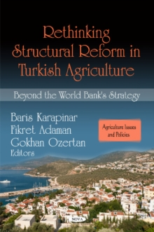 Rethinking Structural Reform in Turkish Agriculture : Beyond the World Bank's Strategy, Hardback Book