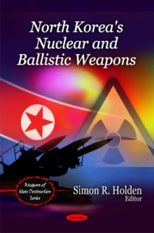 North Korea's Nuclear & Ballistic Weapons, Paperback / softback Book