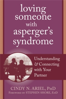 Loving Someone with Asperger's Syndrome : Understanding and Connecting with Your Partner, Paperback Book