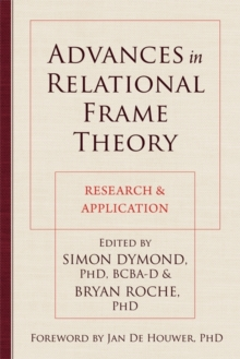 Advances in Relational Frame Theory : Research and Application, Paperback / softback Book