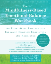 The Mindfulness-Based Emotional Balance Workbook : An Eight-Week Program for Improved Emotion Regulation and Resilience, Paperback Book