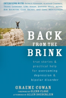 Back from the Brink : True Stories and Practical Help for Overcoming Depression and Bipolar Disorder, Paperback / softback Book