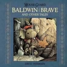 Mouse Guard: Baldwin the Brave and Other Tales, Hardback Book
