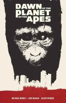Dawn of the Planet of the Apes, Paperback / softback Book