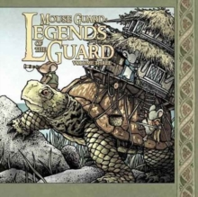 Mouse Guard: Legends of the Guard Volume 3, Hardback Book
