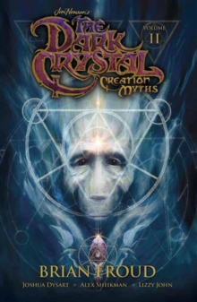 Jim Henson's The Dark Crystal: Creation Myths Vol. 2, Paperback Book