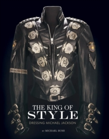 The King of Style : Dressing Michael Jackson, Hardback Book