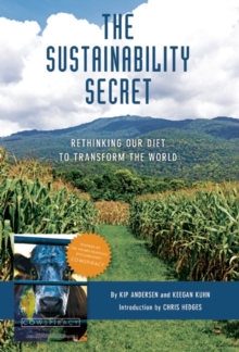 The Sustainability Secret : Rethinking Our Diet to Transform the World, Hardback Book