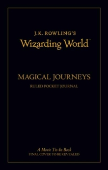 J.K. Rowling's Wizarding World: Travel Journal : Ruled Pocket Notebook, Hardback Book