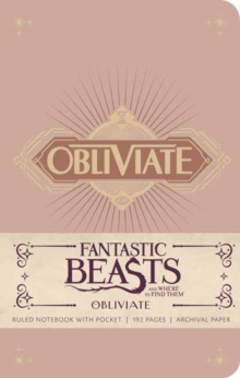 Fantastic Beasts and Where to Find Them: Obliviate Hardcover Ruled Notebook, Hardback Book