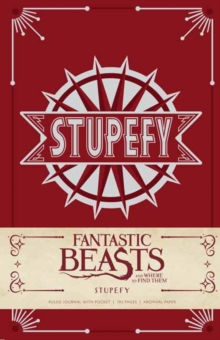 Fantastic Beasts and Where to Find Them: Stupefy Hardcover Ruled Journal, Hardback Book