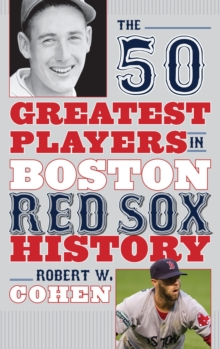 The 50 Greatest Players in Boston Red Sox History, EPUB eBook
