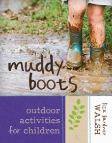 Muddy Boots : Outdoor Activities for Children, EPUB eBook