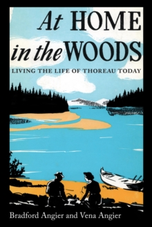 At Home in the Woods : Living the Life of Thoreau Today, EPUB eBook