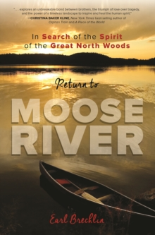 Return to Moose River : In Search of the Spirit of the Great North Woods, Paperback Book