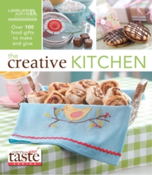 The Creative Kitchen : Over 100 Food Gifts to Make and Give, Paperback / softback Book