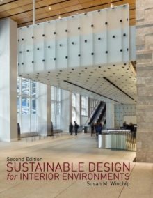 Sustainable Design for Interior Environments Second Edition, Paperback / softback Book