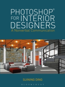 Photoshop (R) for Interior Designers : A Nonverbal Communication, Paperback Book