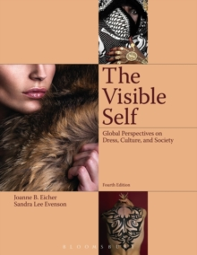 The Visible Self : Global Perspectives on Dress, Culture and Society, Paperback / softback Book