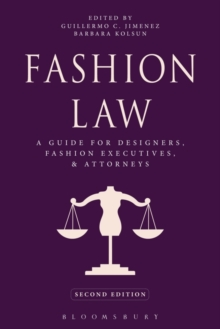 Fashion Law : A Guide for Designers, Fashion Executives, and Attorneys, Paperback Book