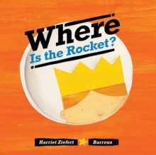 Where Is the Rocket?, Hardback Book
