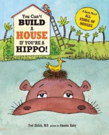 You Can't Build a House If You're a Hippo!, Hardback Book