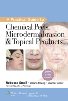 A Practical Guide to Chemical Peels, Microdermabrasion & Topical Products, Hardback Book