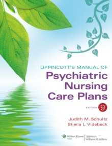 Lippincott's Manual of Psychiatric Nursing Care Plans, Paperback / softback Book