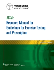 ACSM's Resource Manual for Guidelines for Exercise Testing and Prescription, Paperback / softback Book