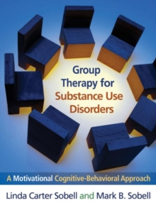 Group Therapy for Substance Use Disorders : A Motivational Cognitive-Behavioral Approach, Paperback Book