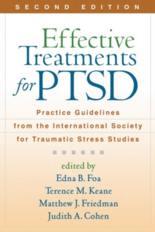 Effective Treatments for PTSD, Second Edition : Practice Guidelines from the International Society for Traumatic Stress Studies, Paperback / softback Book