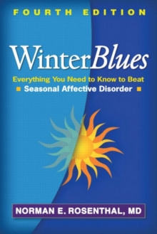 Winter Blues, Fourth Edition : Everything You Need to Know to Beat Seasonal Affective Disorder, Paperback / softback Book