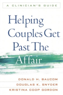 Helping Couples Get Past the Affair : A Clinician's Guide, Paperback / softback Book