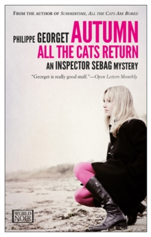 Autumn, All The Cats Return : An Inspector Sebag Mystery, Paperback Book