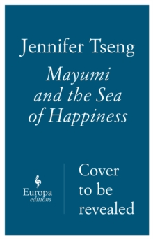 Mayumi And The Sea Of Happiness, Paperback Book