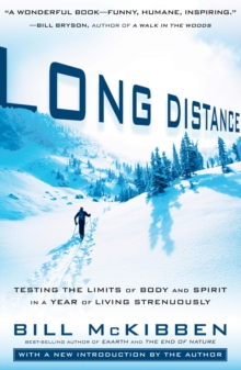 Long Distance : Testing the Limits of Body and Spirit in a Year of Living Strenuously, EPUB eBook