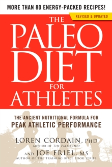 The Paleo Diet for Athletes : A Nutritional Formula for Peak Athletic Performance, Paperback Book