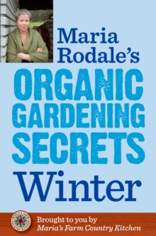 Maria Rodale's Organic Gardening Secrets: Winter, EPUB eBook