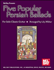 Five Popular Persian Ballads for Solo Classic Guitar, PDF eBook