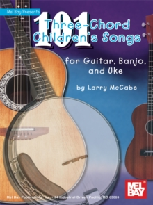 101 Three-Chord Children's Songs for Guitar, Banjo & Uke, PDF eBook