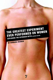 The Greatest Experiment Ever Performed on Women : Exploding the Estrogen Myth, EPUB eBook