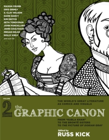 Graphic Canon, The - Vol.2 : From Kubla Khan to the Bronte Sisters to The Picture of, Paperback Book