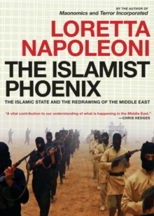 The Islamist Phoenix : IS and the Redrawing of the Middle East, Paperback Book