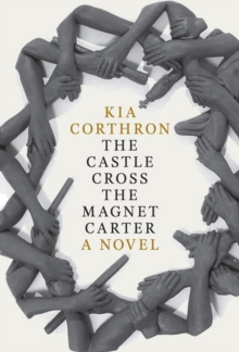 The Castle Cross The Magnet Carter : A Novel, Hardback Book
