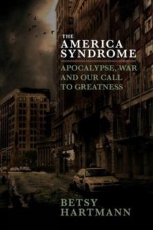 The American Syndrome : Apocalypse, War and Our Call to Greatness, Hardback Book