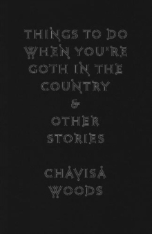 Things To Do When You're Goth In The Country : And Other Stories, Hardback Book