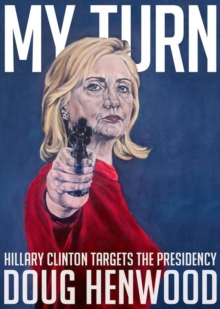 My Turn : Hillary Clinton Targets the Presidency, Paperback Book