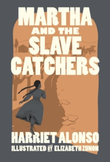 Martha And The Slave Catchers, Hardback Book
