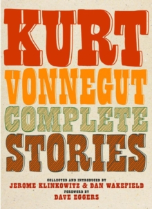 Kurt Vonnegut Complete Stories, Hardback Book