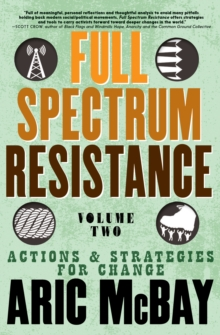 Full Spectrum Resistance, Volume Two : Actions and Strategies for Change, EPUB eBook